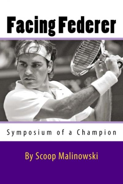 Now available at Amazon.com, Facing Federer by Scoop Malinowski features more than 50 ATP players as they describe the actual experience of playing tennis against Roger Federer