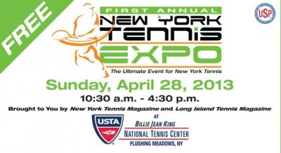 On Sunday, April 28, Long Island Tennis Magazine and New York Tennis Magazine will present the First Annual New York Tennis Expo, at the USTA Billie Jean King National Tennis Center in Flushing Meadows, N.Y. from 10:30 a.m.-4:30 p.m.